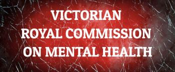 VICTORIAN ROYAL COMMISSION ON MENTAL HEALTH